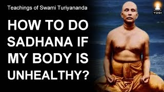 NEVER FAIL TO DO THIS Even If Your Body is ill or Unhealthy! | Swami Turiyananda