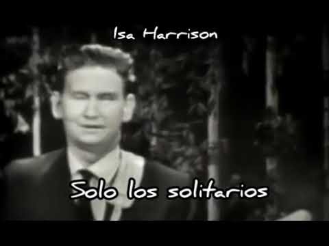 Roy Orbison- Only The Lonely (Subtitulada En Español)