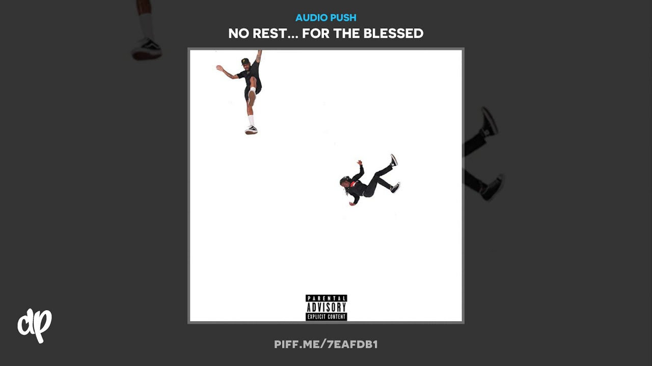 Audio Push - Thankful Ft. O.T. Genasis [No Rest... For The Blessed]