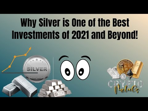 Why Silver Is One Of The Best Investments For 2021 And Beyond!