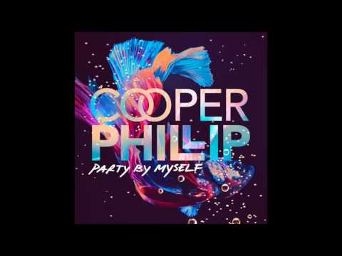 """Cooper Phillip - """"Party By Myself"""" OFFICIAL VERSION"""