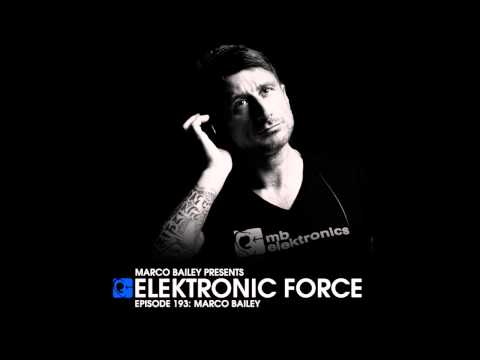 Elektronic Force Podcast 193 with Marco Bailey