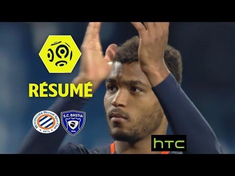 Montpellier Hérault SC - SC Bastia (2-1)  - Résumé - (MHSC - SCB) / 2016-17