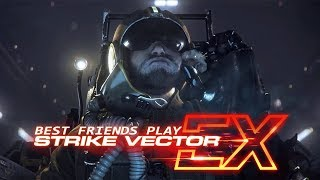 Best Friends Play Strike Vector EX