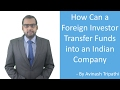 Lecture on How a Foreign Investor can Transfer Funds into India