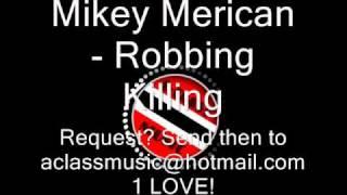 Mikey Merican - Robbing Killing