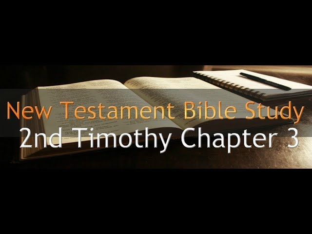 2nd Timothy Chapter 3 - Reading Through The Holy Bible