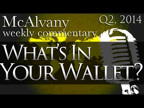 What's In YOUR Wallet? | McAlvany Commentary