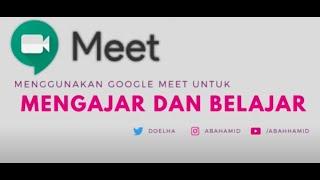 Tutorial Google Meet Untuk Perkuliahan Online