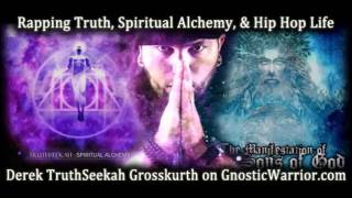 TruthSeekah Interview - Spiritual Alchemy and Rapping Truth - Gnostic Warrior #2