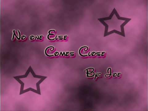 No one else comes close - Joe