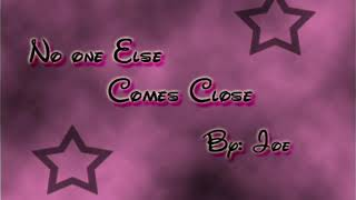 Repeat youtube video No one else comes close - Joe