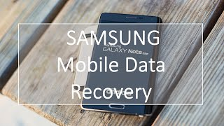 Samsung Galaxy Data Recovery: Recover Lost/Deleted Files from Galaxy Note 9/S8 for free
