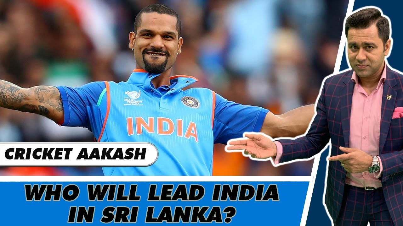 SHIKHAR to lead INDIA's 2nd TEAM vs Sri Lanka? | SQUAD Prediction - IND tour of SL | Cricket Aakash