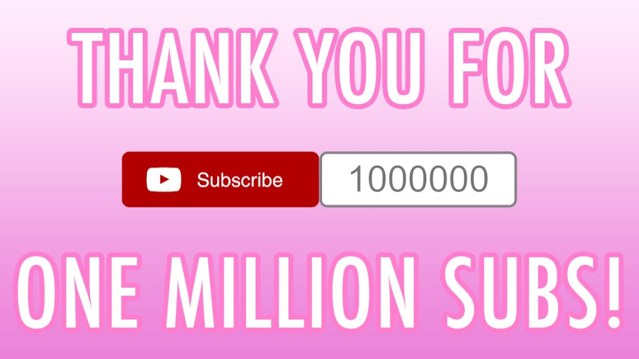 Thank You For One Million Subscribers! - YouTube