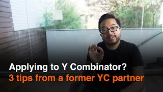 Applying to Y Combinator? 3 tİps from a former YC partner