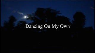 Dancing on my own - Calum Scott (cover)