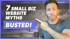 7 Small Business Website Myths That Will Limit Your Success