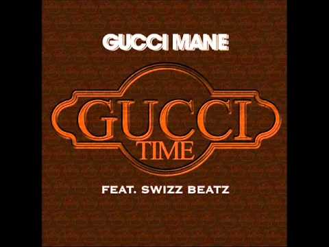 Gucci Mane - Gucci Time (ft Swizz Beatz)