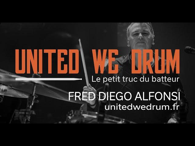 Fred Diego Alfonsi - United We Drum, le petit truc du batteur
