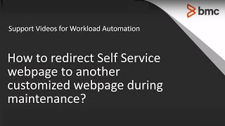 Redirect Control-M Self Service to a custom page during maintanance?