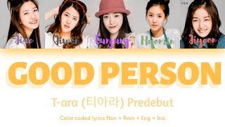 T-ara (티아라) - Good Person Vers 1 [Color Coded Lyrics Han+Rom…