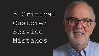 Five Critical Customer Service Mistakes: Customer Service Training Video