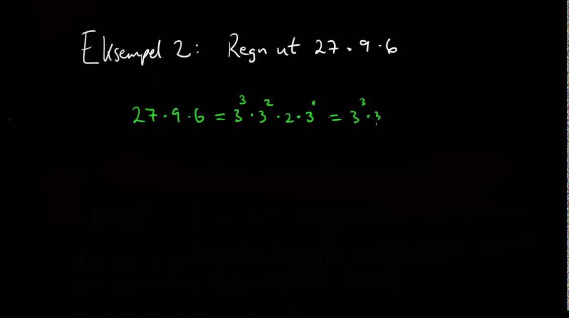 β00193: Skrive et produkt av flere faktorer som et produkt av potenser