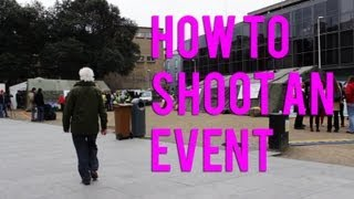 How to Shoot an Event Video