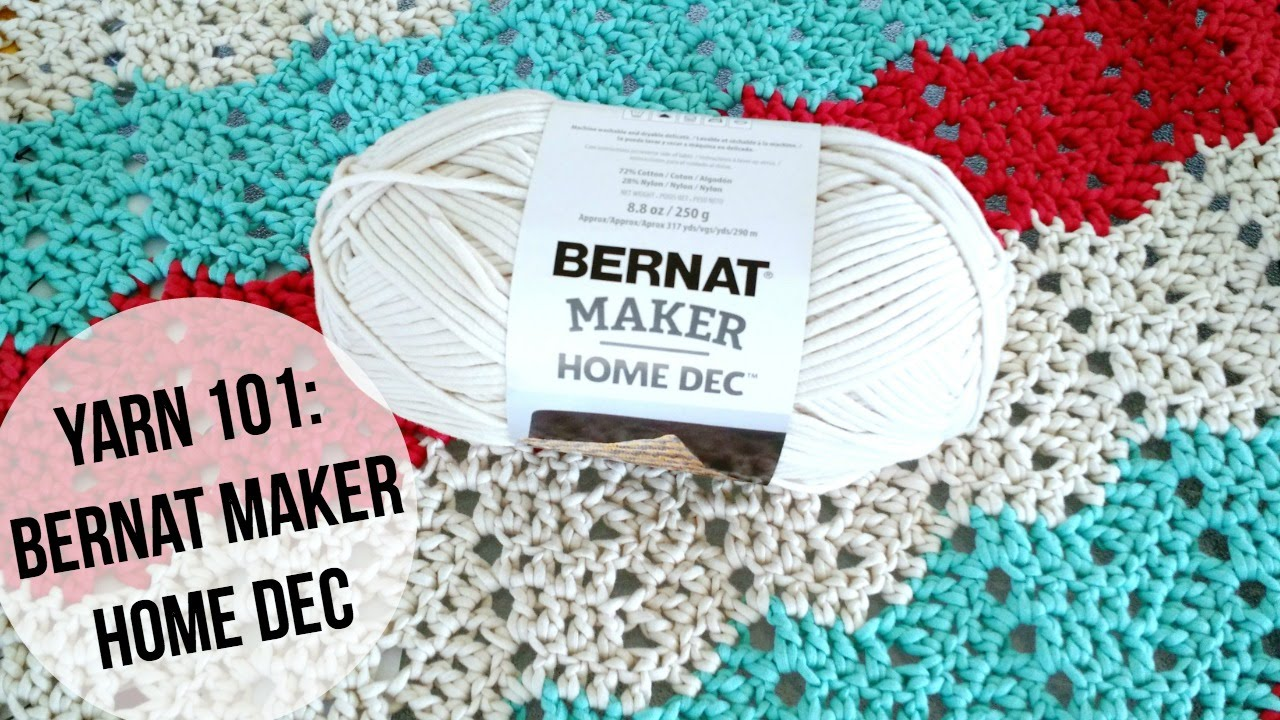 Yarn 101 Bernat Maker Home Dec Episode 323 Youtube