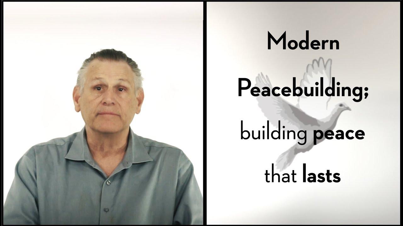 Modern Peacebuilding | Building Peace that Lasts