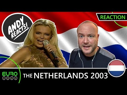 ANDY REACTS! THE NETHERLANDS EUROVISION 2003 REACTION!