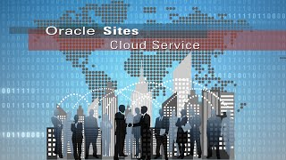 Learn about Oracle Sites Cloud Service
