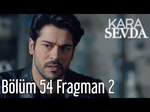 Kara Sevda 54. Bölüm 2. Fragman