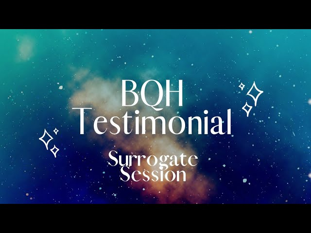 BQH Surrogate Session: A Modern-Day Exorcism