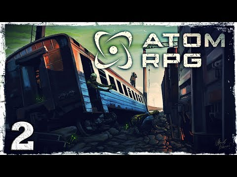 """Смотреть прохождение игры Atom RPG. #2: """"Бешпредельщики""""."""