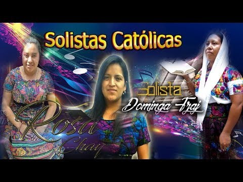 Solistas Católicas Hermosas alabanzas Católicas