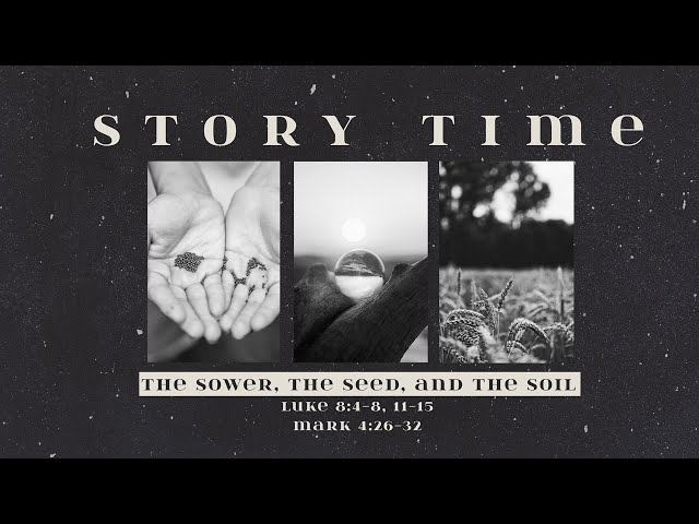 Storytime  The Sower, the Seed and the Soil Part 2 with Pastor Brian Clark