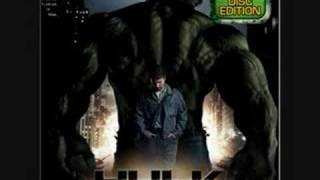 The Incredible Hulk-Give Him Everything You