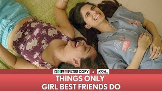 FilterCopy | Things Only Girl Best Friends Do | Ft. Aisha Ahmed, Apoorva Arora | With Nykaa