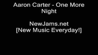 Watch Aaron Carter One More Night video