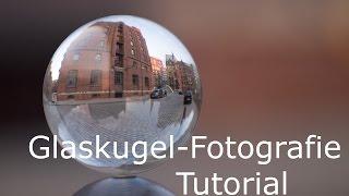 Fototutorial Glaskugel-Fotografie