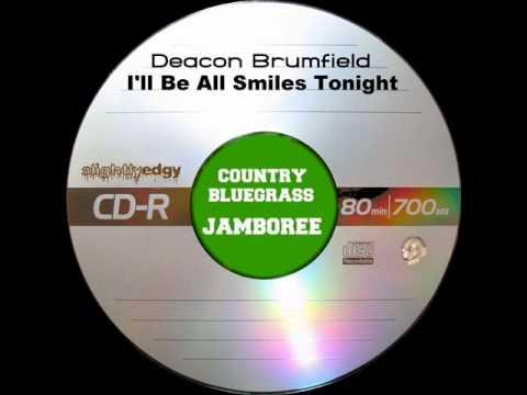 Deacon Brumfield - I'll Be All Smiles Tonight