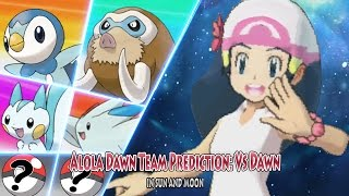 Alola Dawn Team Prediction (Pokemon Sun and Moon Ash Vs Dawn)