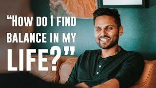 How Do I Find Balance In My Life? | by Jay Shetty