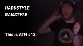 [Hardstyle / Rawstyle] this is ATN #12