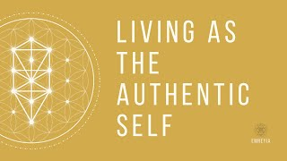 Living as the Authentic Self