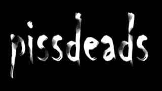 Pissdeads - Poisoned Mindas