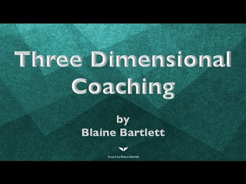 Three Dimensional Coaching