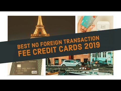 BEST No Foreign Transaction Fee Credit Cards 2019